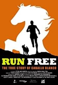 Run Free: The True Story of Caballo Blanco 2015