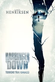 Guarda Harbinger Down – Terrore tra i ghiacci Streaming su FilmPerTutti