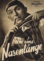 Um eine Nasenlänge 1949