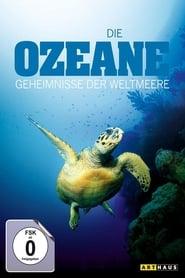 Die Ozeane - Geheimnisse der Weltmeere 2010