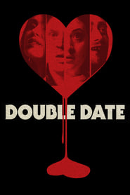Double Date (2017) Full Movie Watch Online Free