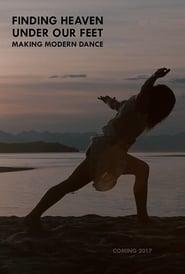 Finding Heaven Under Our Feet: Making Modern Dance