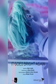 It Goes Bright Again 2019