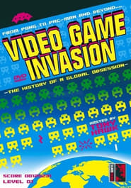 Video Game Invasion: The History of a Global Obsession 2004