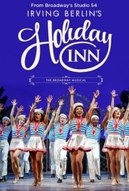 Holiday Inn: The New Irving Berlin Musical – Live on Broadway (2017)