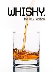 Whisky – The Islay Edition