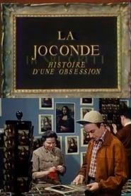 La Joconde: Histoire d'une obsession