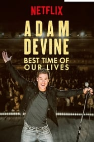 Ver Adam Devine: Best Time of Our Lives Online HD Español y Latino (2019)