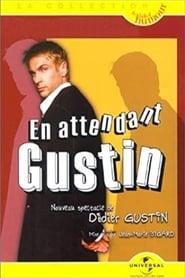 Didier Gustin : En Attendant Gustin 2001