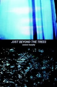 Just Beyond the Trees (2021)
