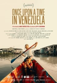 Once Upon A Time in Venezuela (2021)