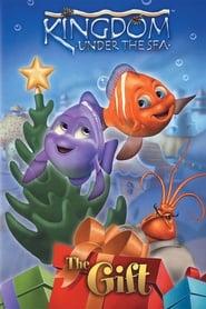 فيلم Kingdom Under the Sea: The Gift مترجم