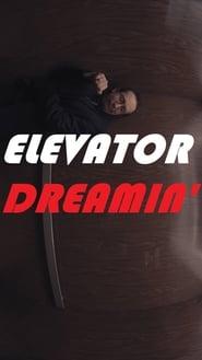Elevator Dreamin' (2019)