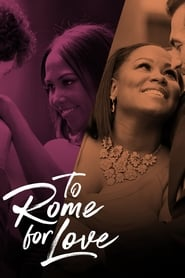 Poster To Rome For Love 2018