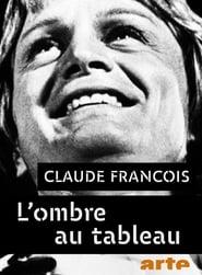Claude François, l'ombre au tableau 2017