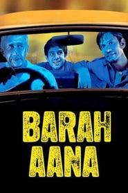 Barah Aana 2009 Hindi Movie AMZN WebRip 250mb 480p 800mb 720p 2GB 6GB 1080p