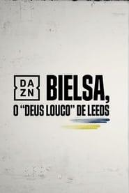 Bielsa – O Deus Louco do Leeds