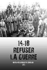 14-18 Refuser la guerre