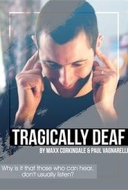 Tragically Deaf (2019)