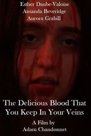 The Delicious Blood That You Keep In Your Veins (2021)