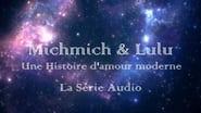 Michmich & Lulu : Une histoire d'amour moderne - La série audio