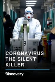 Coronavirus: The Silent Killer (2020)