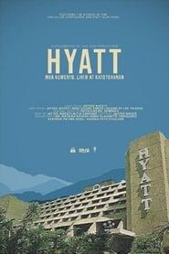Hyatt: Mga Kuwento, Lihim at Katotohanan (2019)