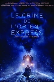 Le Crime de l'Orient-Express - Regarder Film en Streaming Gratuit