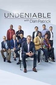 Poster Undeniable with Dan Patrick 2019