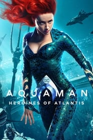 Poster Aquaman: Heroines of Atlantis 2019