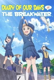 Watch Diary of Our Days at the Breakwater (2020)