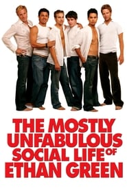 The Mostly Unfabulous Social Life of Ethan Green (2005)