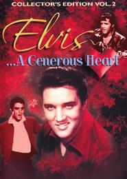 Elvis: A Generous Heart-Collectors Edition Vol. II movie
