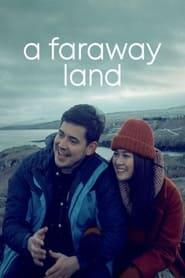 A Faraway Land (2021) Full Pinoy Movie