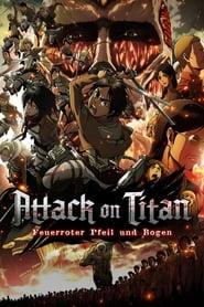 Attack on Titan – Movie Teil 1: Feuerroter Pfeil und Bogen