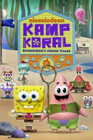 Poster Kamp Koral: SpongeBob's Under Years 2021