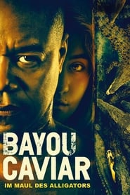 Bayou Caviar: Im Maul des Alligators (2018)
