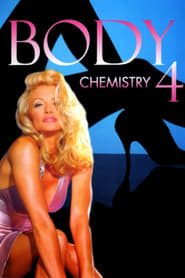 Regarder Body Chemistry 4: Full Exposure