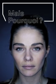 Mais pourquoi? - Season 1 : The Movie | Watch Movies Online