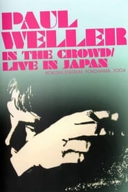 Paul Weller: In the Crowd / Live in Japan 2011