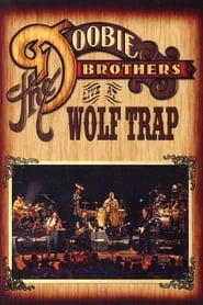 The Doobie Brothers: Live at Wolf Trap 2004