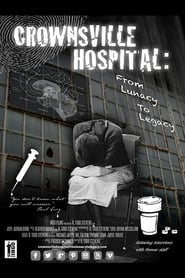 Crownsville Hospital: From Lunacy to Legacy (2018)