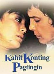 Watch Kahit Konting Pagtingin (1990)