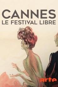 مشاهدة فيلم Cannes, le festival libre مترجم