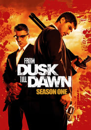 From Dusk Till Dawn: The Series Sezonul 1