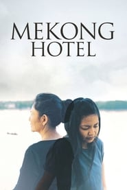 Mekong Hotel streaming