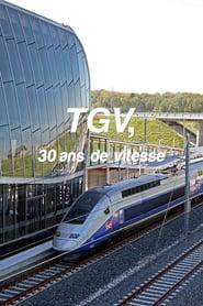 TGV, 30 ans de vitesse