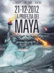 21-12-2012 La profezia dei Maya 2011