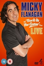 Micky Flanagan: Live - Back In The Game Tour 2013