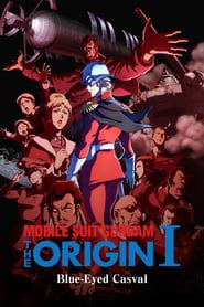 Mobile Suit Gundam: The Origin I – Blue-Eyed Casval (2015)